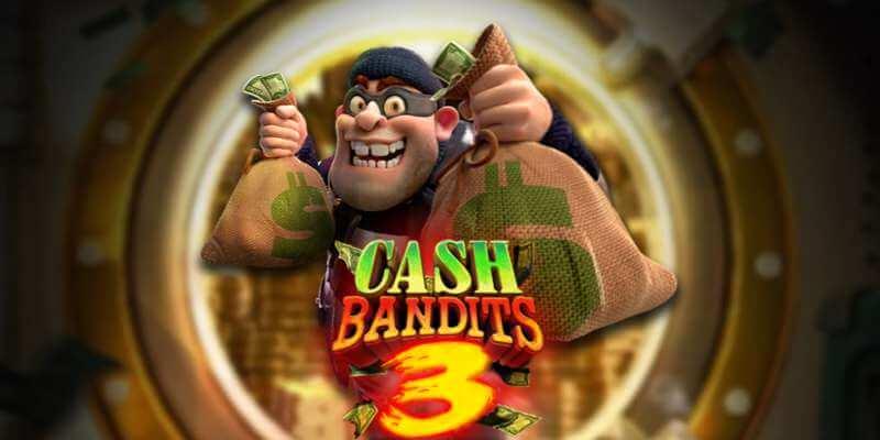 Cash Bandit 3 Slot Game