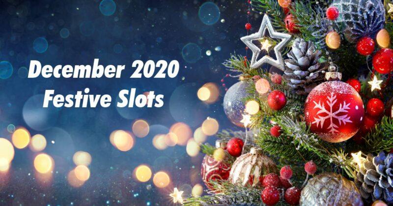 December 2020 Festive Slots