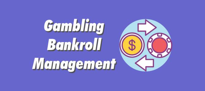 Gambling Bankroll Management